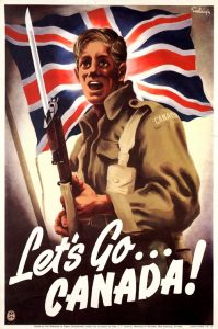 "This is a photo of a poster with the words ""Lets's Go Canada"" printed across the front. There is a Canadian solder holding a rifle in front of the British flag."
